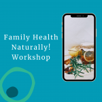 Family health naturally workshop